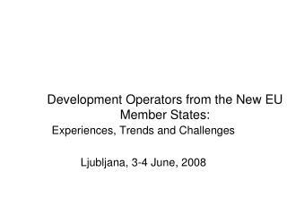 Development Operators from the New EU Member States: