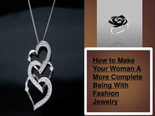 How to Make Your Woman A More Complete Being With Fashion Je