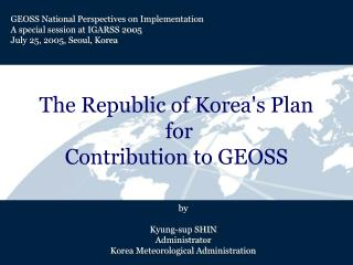 The Republic of Korea's Plan  for  Contribution to GEOSS