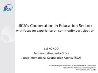 JICA's Cooperation in Education Sector: with focus on experience on community participation