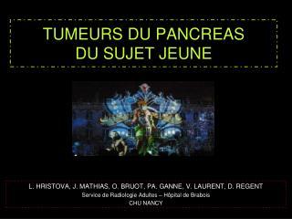 TUMEURS DU PANCREAS  DU SUJET JEUNE