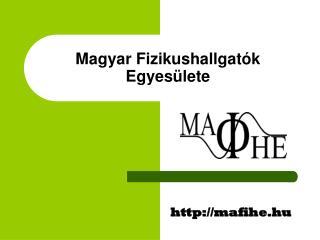 Magyar Fizikushallgat�k Egyes�lete