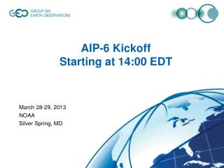 AIP-6 Kickoff Starting at 14:00 EDT