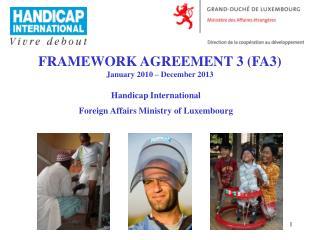 FRAMEWORK AGREEMENT 3 (FA3) January 2010 – December 2013