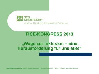 """FICE-KONGRESS 2013 """"Wege zur Inklusion – eine Herausforderung für uns alle!"""""""