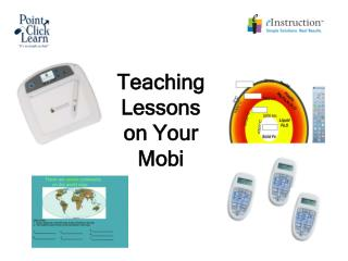 Teaching Lessons on Your Mobi