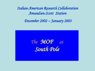 The MOF at South Pole