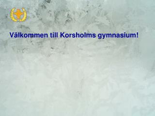Välkommen till Korsholms gymnasium!