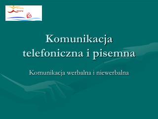 Komunikacja telefoniczna i pisemna