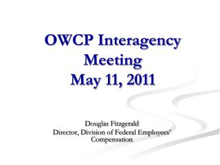 OWCP Interagency Meeting May 11, 2011
