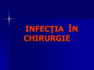INFECŢIA  ÎN  CHIRURGIE