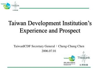 Taiwan Development Institution's  Experience and Prospect