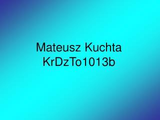 Mateusz Kuchta KrDzTo1013b