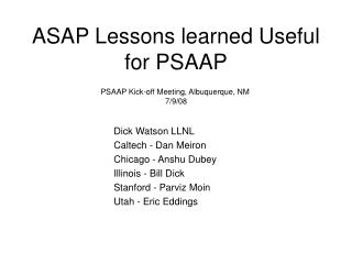 ASAP Lessons learned Useful for PSAAP