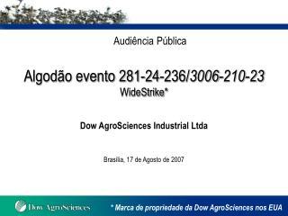 Algodão evento 281-24-236/ 3006-210-23 WideStrike*