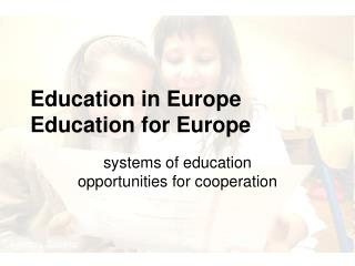 Education in Europe Education for Europe