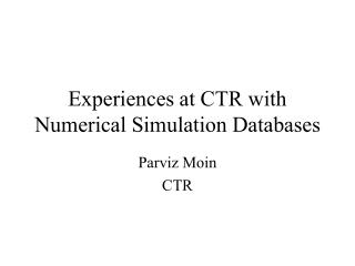 Experiences at CTR with Numerical Simulation Databases