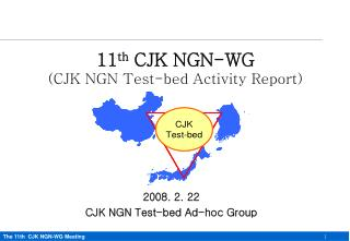 2008. 2. 22 CJK NGN Test-bed Ad-hoc Group