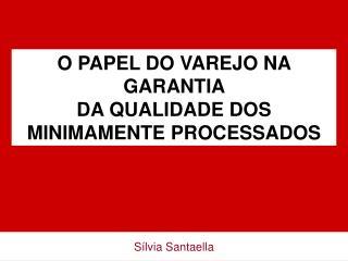 O PAPEL DO VAREJO NA GARANTIA  DA QUALIDADE DOS  MINIMAMENTE PROCESSADOS