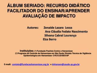 ÁLBUM SERIADO: RECURSO DIDÁTICO FACILITADOR DO ENSINAR/APRENDER   AVALIAÇÃO DE IMPACTO