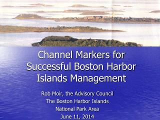 Channel Markers for Successful Boston Harbor Islands Management