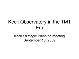 Keck Observatory in the TMT Era