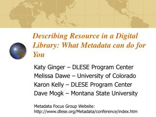 Describing Resource in a Digital Library: What Metadata can do for You