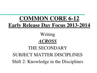 COMMON CORE 6-12 Early Release Day Focus 2013-2014