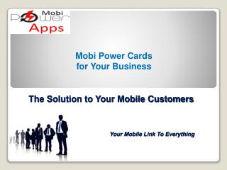 The Solution to Your Mobile Customers