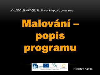 VY_III/2_INOVACE_36_Malov�n�-popis  programu