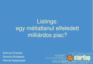 Listings:  egy méltatlanul elfeledett milliárdos piac?