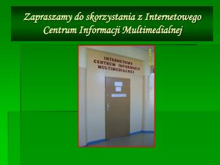 Zapraszamy do skorzystania z Internetowego Centrum Informacji Multimedialnej