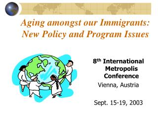 Aging amongst our Immigrants: New Policy and Program Issues