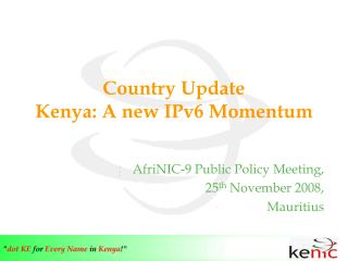 Country Update Kenya: A new IPv6 Momentum