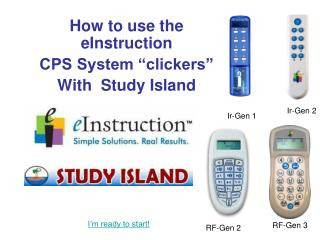 How to use the eInstruction CPS System �clickers� With  Study Island