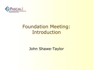 Foundation Meeting: Introduction