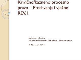 Krivično/kazneno procesno pravo – Predavanja i vježbe REV.1.