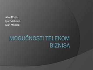 Mogućnosti telekom biznisa