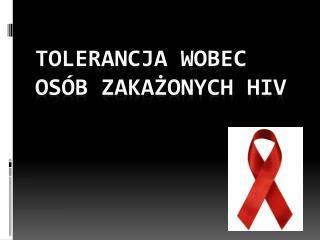 TOLERANCJA WOBEC OSÓB ZAKAŻONYCH HIV