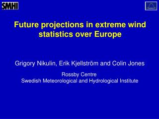 Future projections in extreme wind statistics over Europe
