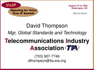 David Thompson Mgr, Global Standards and Technology T elecommunications  I ndustry  A ssociation