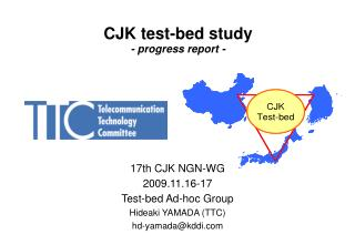 CJK test-bed study - progress report -