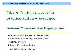 Diet & Diabetes – current practice and new evidence Nutrition Management of Hypoglycemia