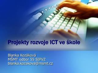 Projekty rozvoje ICT ve �kole