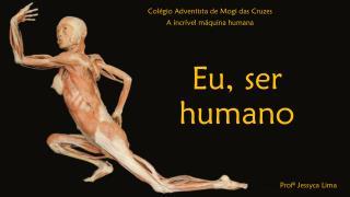 Eu, ser humano