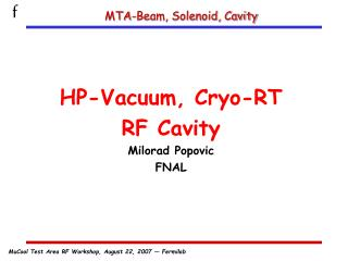 MTA-Beam, Solenoid, Cavity