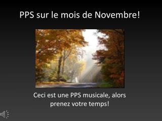 PPS sur le mois de Novembre!