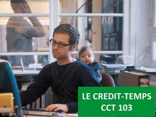 LE CREDIT-TEMPS CCT 103