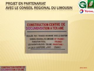 PROJET EN PARTENARIAT  AVEC LE CONSEIL REGIONAL DU Limousin