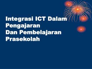 Integrasi ICT Dalam Pengajaran Dan Pembelajaran Prasekolah